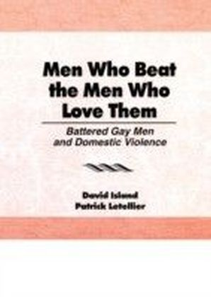 Men Who Beat the Men Who Love Them