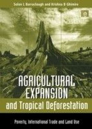 Agricultural Expansion and Tropical Deforestation