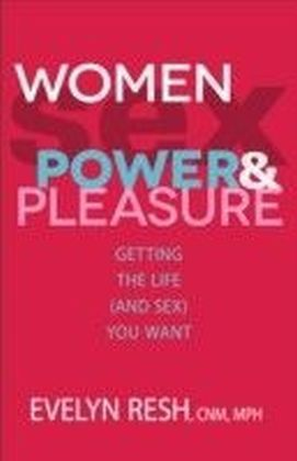 Women, Sex, Power, and Pleasure