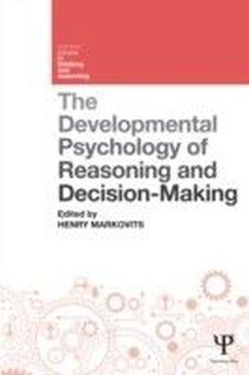 Developmental Psychology of Reasoning and Decision-Making