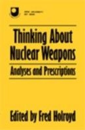 Thinking About Nuclear Weapons