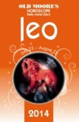 Old Moore's Horoscope and Astral Diary 2014 - Leo