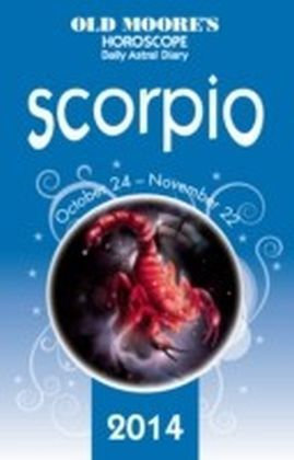 Old Moore's Horoscope and Astral Diary 2014 - Scorpio