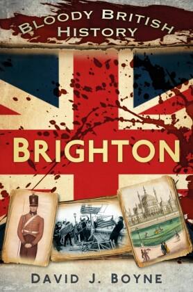 Bloody British History Brighton