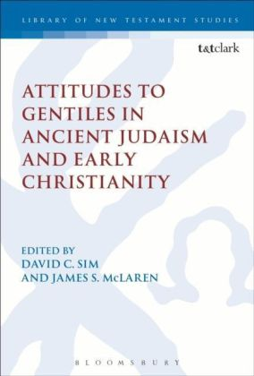 Attitudes to Gentiles in Ancient Judaism and Early Christianity