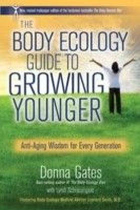 Body Ecology Guide to Growing Younger