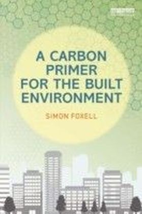 Carbon Primer for the Built Environment