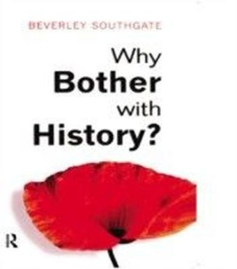 Why Bother with History?