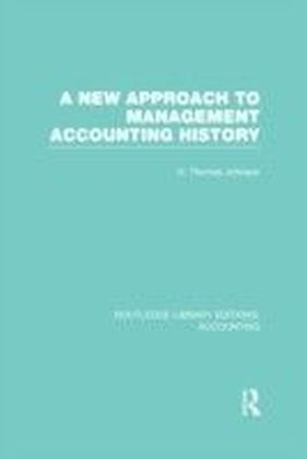 New Approach to Management Accounting History (RLE Accounting)