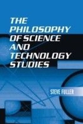 Philosophy of Science and Technology Studies