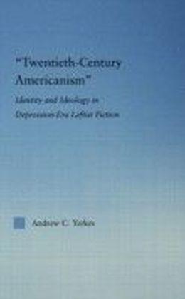 Twentieth-Century Americanism
