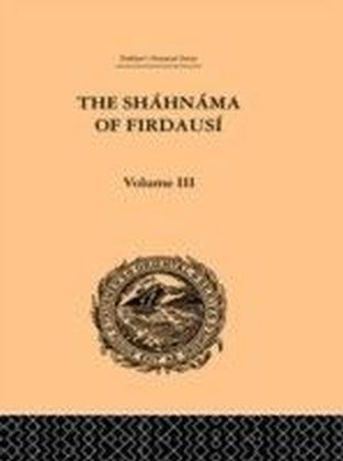 Shahnama of Firdausi: Volume III