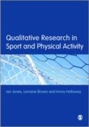 Qualitative Research in Sport and Physical Activity