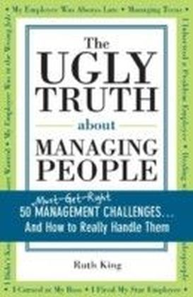 Ugly Truth about Managing People