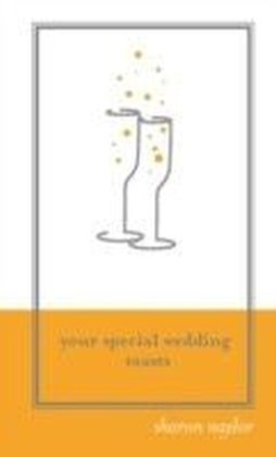 Your Special Wedding Toasts