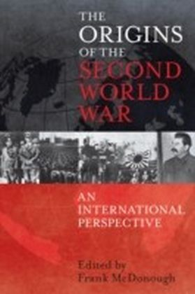 Origins of the Second World War: An International Perspective