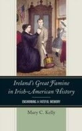 Ireland's Great Famine in Irish-American History
