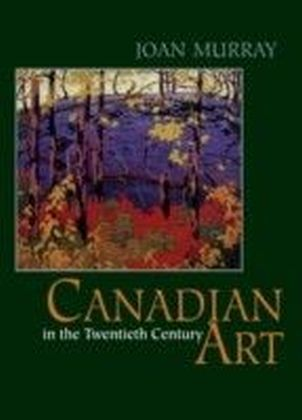 Canadian Art in the Twentieth Century