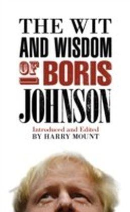 Wit and Wisdom of Boris Johnson