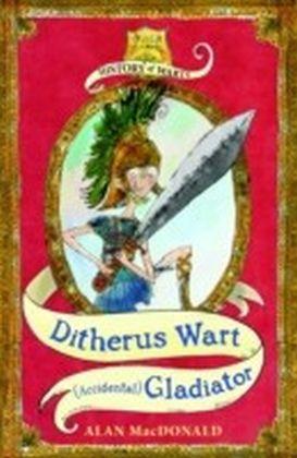 Ditherus Wart: (accidental) Gladiator