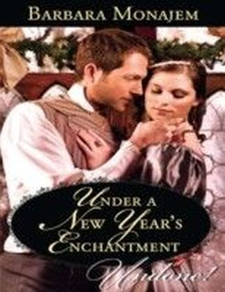 Under a New Year's Enchantment (Wicked Christmas Wishes - Book 2)