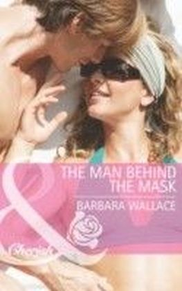 Man Behind the Mask (Mills & Boon Cherish)
