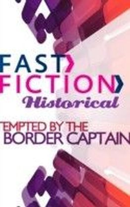 Tempted by the Border Captain (Fast Fiction)