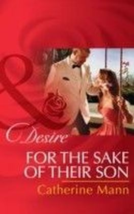 For the Sake of Their Son (Mills & Boon Desire) (The Alpha Brotherhood - Book 5)