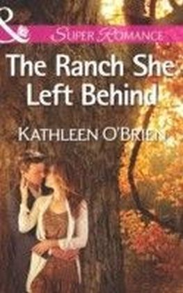 Ranch She Left Behind (Mills & Boon Superromance) (The Sisters of Bell River Ranch - Book 3)