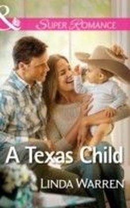 Texas Child (Mills & Boon Superromance) (Willow Creek, Texas - Book 3)