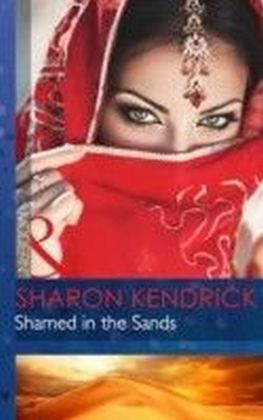 Shamed in the Sands (Mills & Boon Modern) (Desert Men of Qurhah - Book 2)