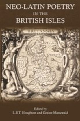 Neo-Latin Poetry in the British Isles