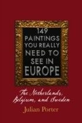 149 Paintings You Really Should See in Europe - The Netherlands, Belgium, and Sweden