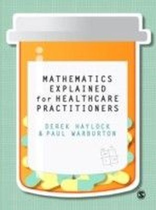Mathematics Explained for Healthcare Practitioners