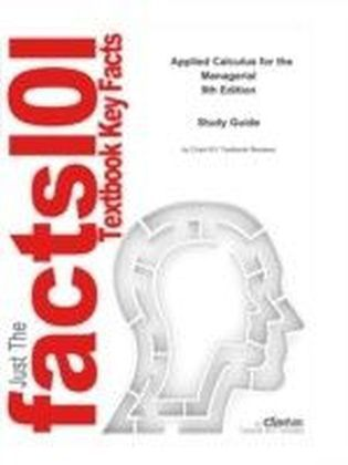e-Study Guide for: Applied Calculus for the Managerial by Soo T. Tan, ISBN 9781285082691