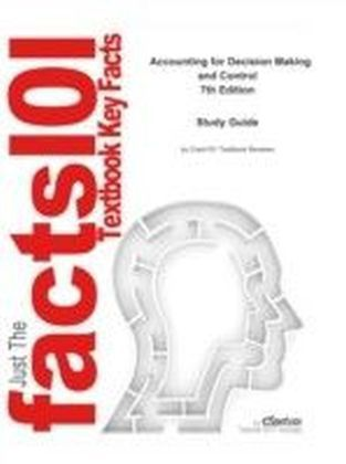 e-Study Guide for: Accounting for Decision Making and Control by Jerold Zimmerman, ISBN 9780077476847