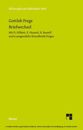 Gottlob Freges Briefwechsel mit D. Hilbert, E. Husserl, B. Russell sowie ausgewählte Einzelbriefe Freges