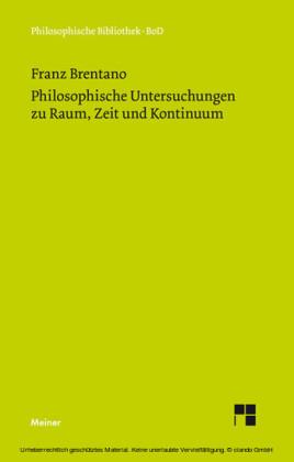 Philosophische Untersuchungen zu Raum, Zeit und Kontinuum