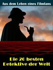 Die 20 besten Film- und TV Detektive der Welt