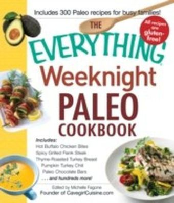 Everything Weeknight Paleo Cookbook
