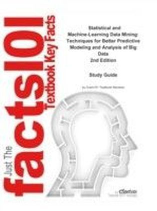 e-Study Guide for: Statistical and Machine-Learning Data Mining: Techniques for Better Predictive Modeling and Analysis of Big Data by Bruce Ratner, ISBN 9781439860915
