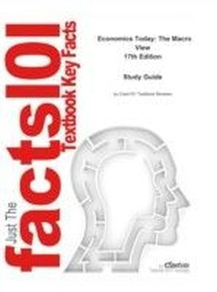 e-Study Guide for: Economics Today: The Macro View by Roger LeRoy Miller, ISBN 9780132948890