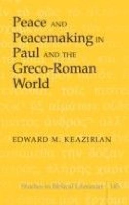 Peace and Peacemaking in Paul and the Greco-Roman World