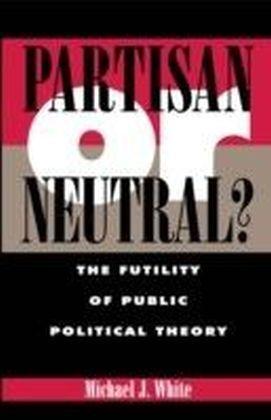Partisan or Neutral?