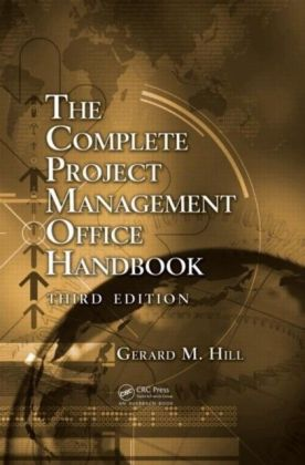 Complete Project Management Office Handbook, Third Edition