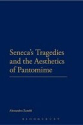 Seneca's Tragedies and the Aesthetics of Pantomime