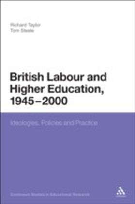 British Labour and Higher Education, 1945 to 2000