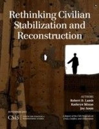Rethinking Civilian Stabilization and Reconstruction