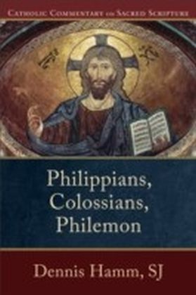 Philippians, Colossians, Philemon (Catholic Commentary on Sacred Scripture)