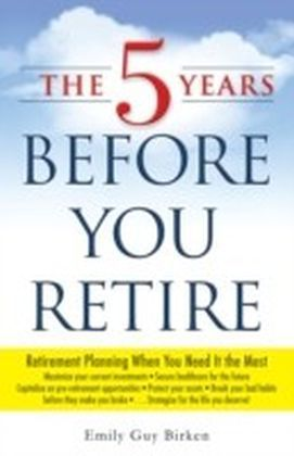 Five Years Before You Retire